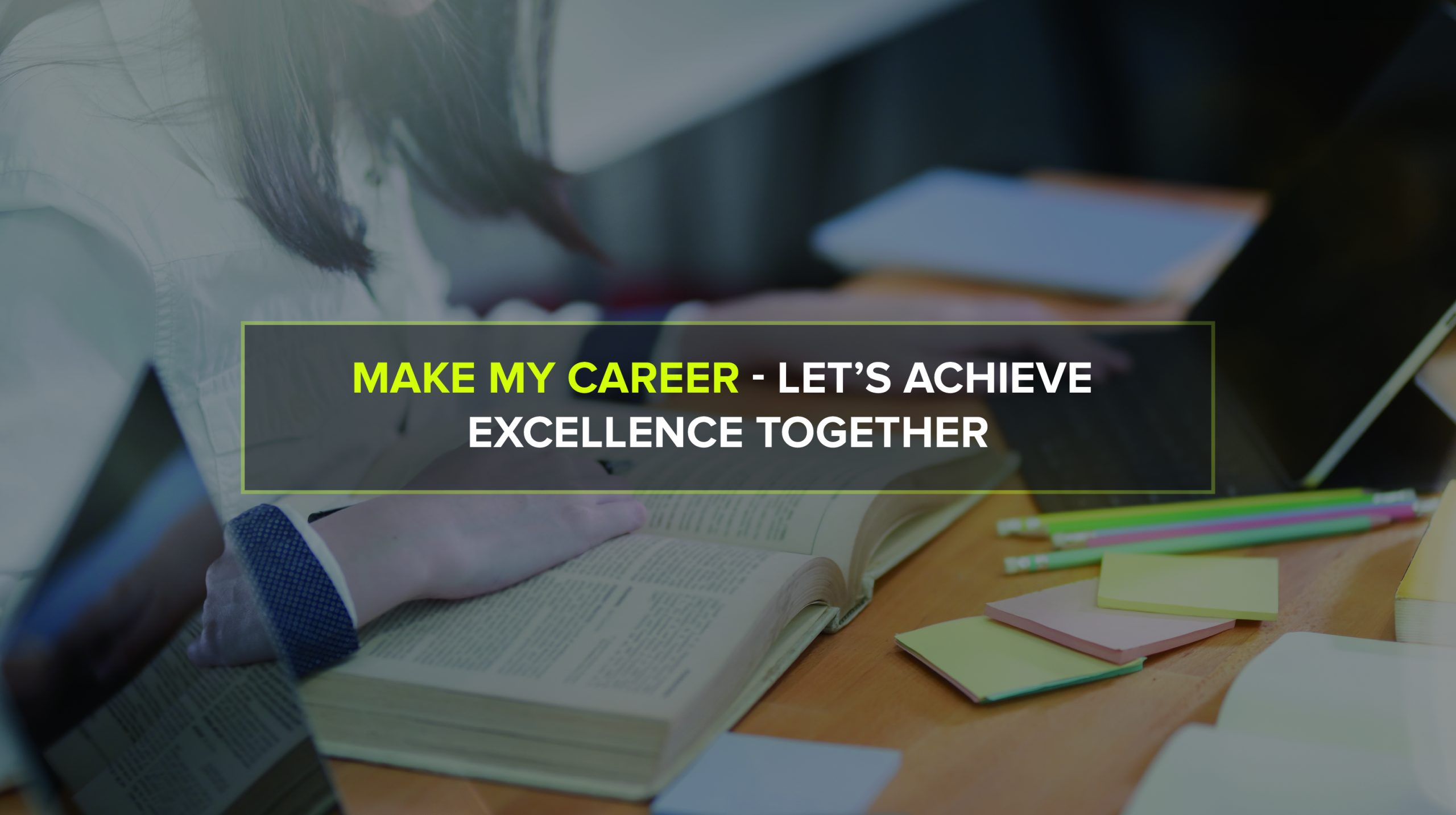 Make My Career – Let's Achieve Excellence Together