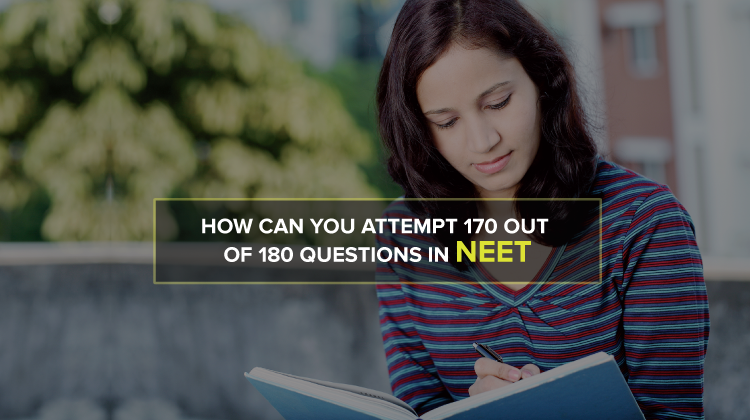 How Can You Attempt 170 Out of 180 Questions in NEET
